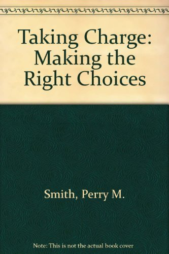 9780895295224: Taking Charge: Making the Right Choices