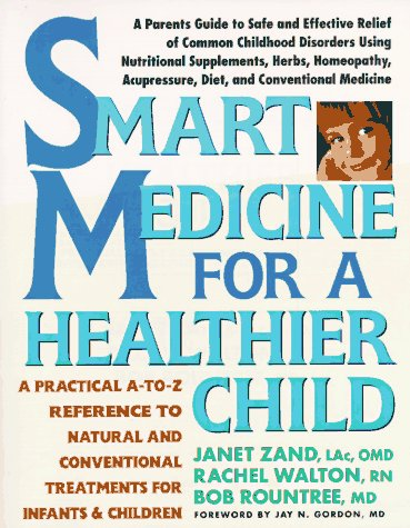 9780895295453: Smart Medicine For a Healthier Child: A Practical A-to-Z Reference to Natural and Conventional Treatments for Infants and Children