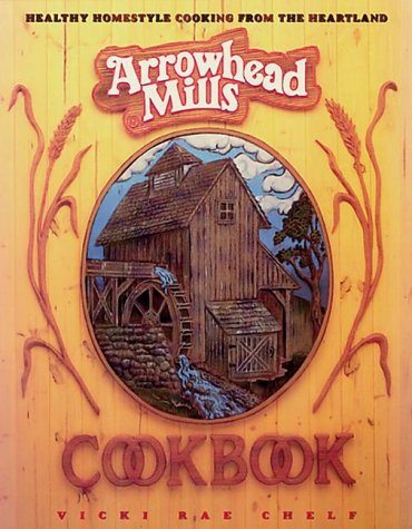 9780895295460: Arrowhead Mills Cookbook