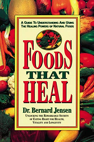 9780895295637: Foods That Heal: A Guide to Understanding and Using the Healing Powers of Natural Foods