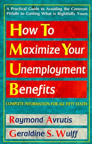 9780895295682: How To Maximize Your Unemployment Benefits