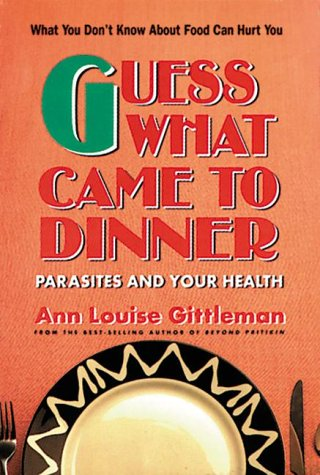 9780895295705: Guess What Came to Dinner: Parasites and Your Health