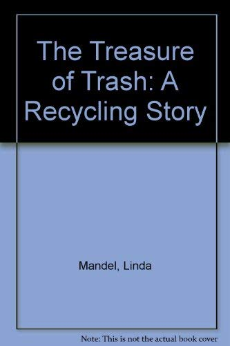 The Treasure of Trash, A Recycling Story