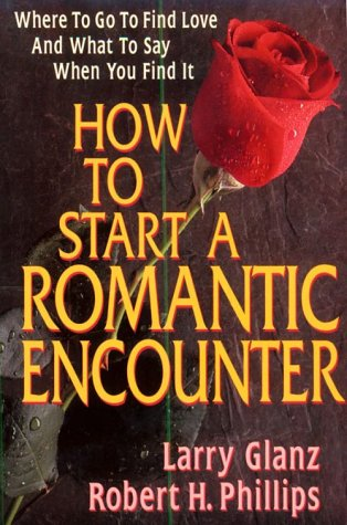 9780895295804: How to Start a Romantic Encounter