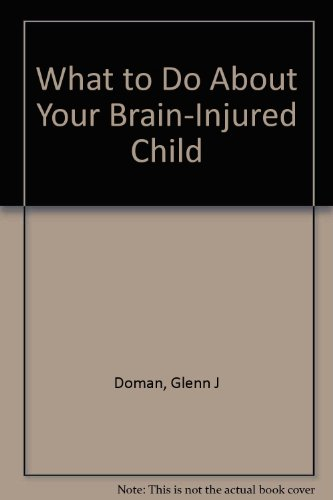 9780895295934: What to Do About Your Brain-Injured Child