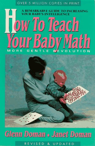 9780895295958: How to Teach Your Baby Math (More Gentle Revolution)