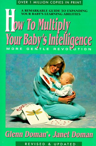 9780895296009: How to Multiply Your Baby's Intelligence: More Gentle Revolution