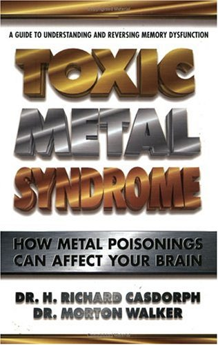 Toxic Metal Syndrome : How Metal Poisonings: Morton Walker; H.