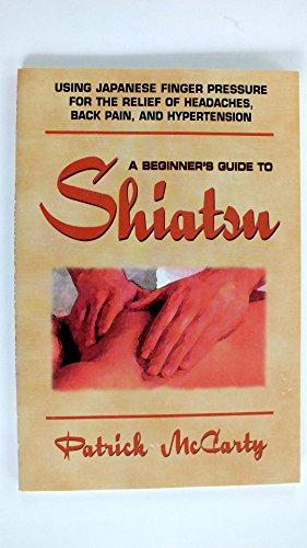 9780895296597: A Beginner's Guide to Shiatsu