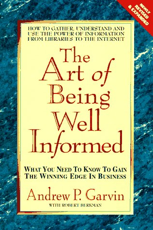 9780895297303: The Art of Being Well-Informed: What You Need to Know to Gain the Winning Edge in Business