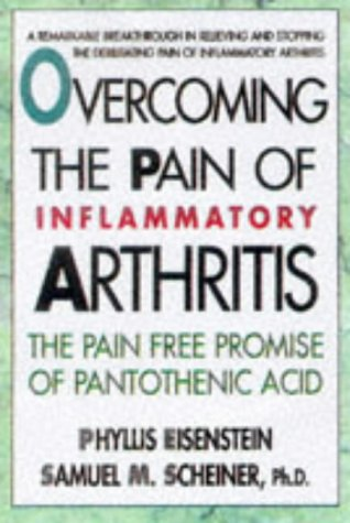 Overcoming the Pain of Inflammatory Arthritis (0895298104) by Phyllis Eisenstein; Samuel M. Scheiner