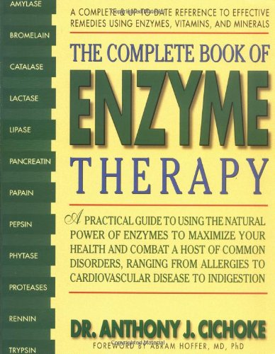 9780895298171: The Complete Book of Enzyme Therapy: A Complete and Up-to-Date Reference to Effective Remedies