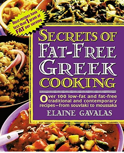 9780895298621: Secrets of Fat-free Greek Cooking: Over 100 Low-fat and Fat-free Traditional and Contemporary Recipes (Secrets of Fat-free Cooking)