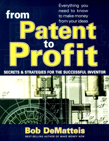 9780895298799: From Patent to Profit