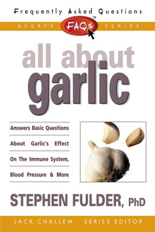 9780895298867: FAQs All about Garlic (Frequently Asked Questions)