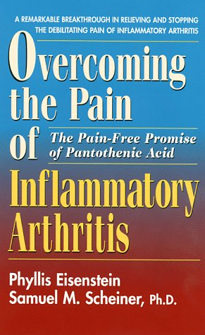 Overcoming the Pain and Inflammation of Arthritis (089529902X) by Samuel M. Scheiner; Phyllis Eisenstein