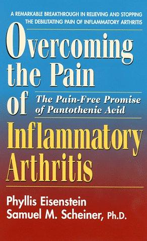 Overcoming the Pain and Inflammation of Arthritis (9780895299024) by Samuel M. Scheiner; Phyllis Eisenstein