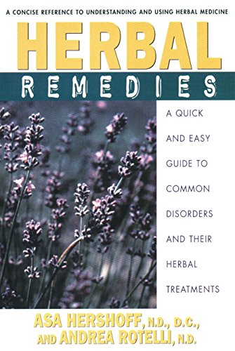 Herbal Remedies: A Quick and Easy Guide to Common Disorders and Their Herbal Remedies: Asa Hershoff...