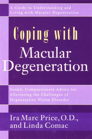 9780895299963: Coping with Macular Degeneration: A Guide for Patients and Families to Understanding and Living with Degenerative Vision Disorder