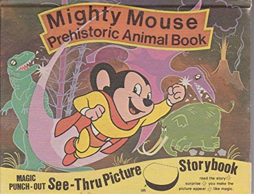 Mighty Mouse Prehistoric Animal Book: Horace J. Elias