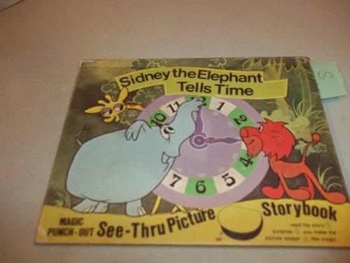 Sidney the Elephant Tells Time: Elias, Horace J.