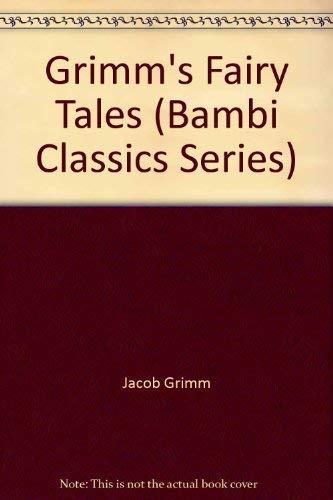 Grimm's Fairy Tales (Bambi Classics Series): Jacob Grimm; Wilheim