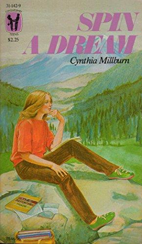 Spin a Dream (Contemporary Teens Ser.): Millburn, Cynthia