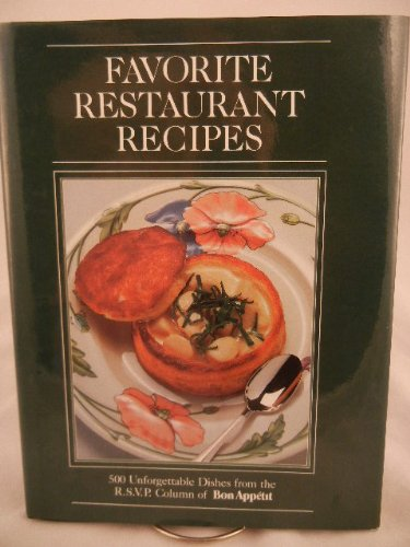 Favorite restaurant recipes: 500 unforgettable dishes from the R.S.V.P. column of Bon appetit (0895351005) by Bon Appetit