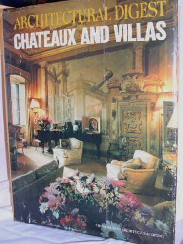 CHATEAUX AND VILLAS : The Worlds of Architectural Digest: Rense, Paige
