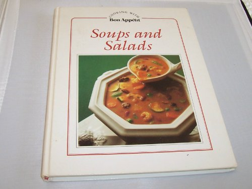 Soups and salads (Cooking with Bon appetit)