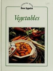 Vegetables (Cooking with Bon appetit): Appetit, Bon