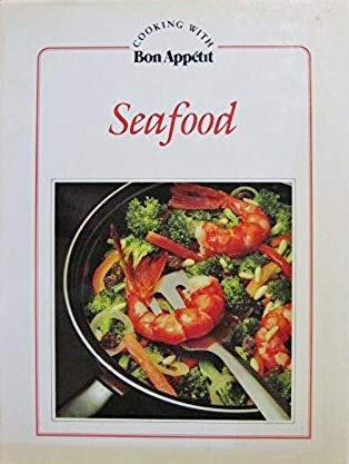 Seafood (Cooking with Bon Appetit) (089535120X) by Bon Appetit