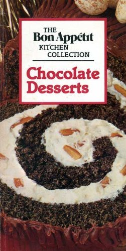 Chocolate Desserts (The Bon Appetit Kitchen Collection) (0895351250) by Bon Appetit