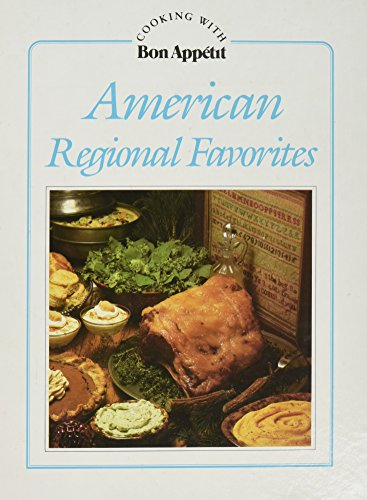 American Regional Favorites (Cooking With Bon Appetit) (0895351692) by unknown