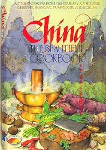 9780895351760: China the Beautiful Cookbook: Chung-Kuo Ming Ts'ai Chi Chin Chieh Pen