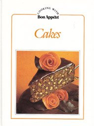 Cakes (Cooking with Bon appetit) (9780895351807) by Bon Appetit