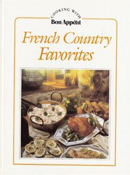 French Country Favorites: Cooking With Bon Appetit: Bon Appetit