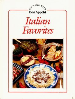 Italian Favorites (Cooking With Bon Appetit Series): The Knapp Press