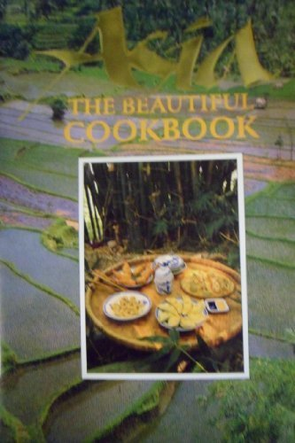 Asia, The Beautiful Cookbook: Authentic Recipes from: Passmore, Jacki