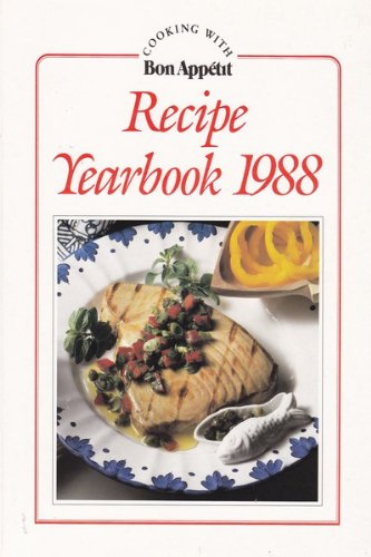 Cooking with Bon Appetit Recipe Yearbook 1988