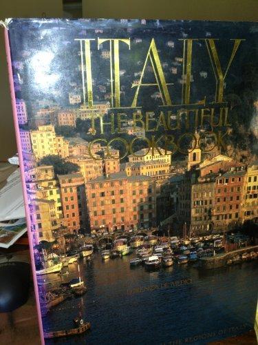 Italy the Beautiful Cookbook: Authentic Recipes from the Regions of Italy: Knapp, Press, De' Medici...