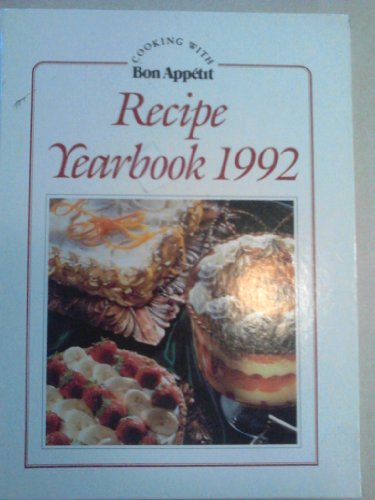 Bon Appetit Recipe Yearbook 1992: Cooking with Bon Appetit (0895359987) by Bon Appetit