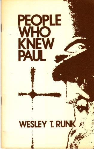 People Who Knew Paul: Runk, Wesley T.