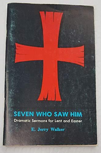 Seven who saw Him: Elmer Jerry Walker