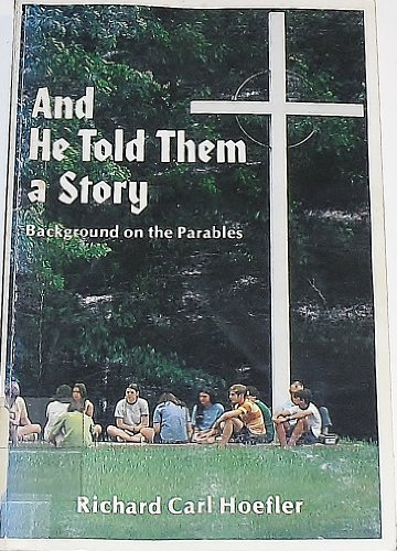 9780895363831: And He Told Them a Story: Background on the Parables
