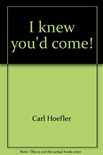 I knew you'd come!: The miracles of Jesus, Series A: Hoefler, Carl
