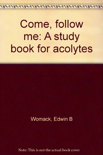 9780895365361: Come, follow me: A study book for acolytes