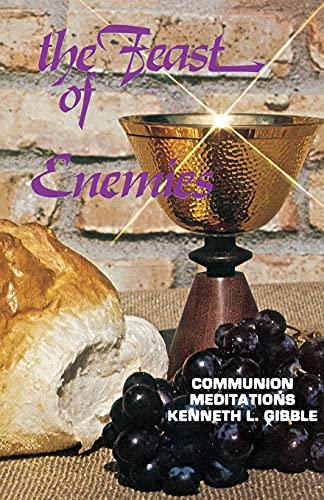 9780895366719: The Feast of Enemies: Communion Meditations