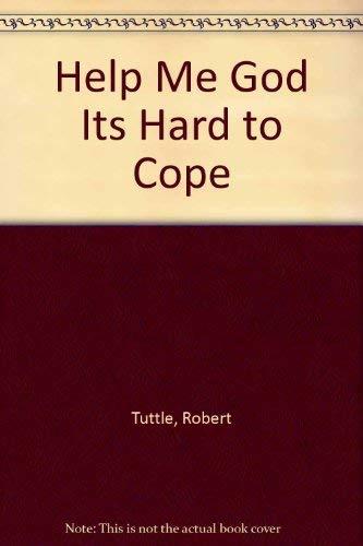 9780895366986: Help Me God Its Hard to Cope