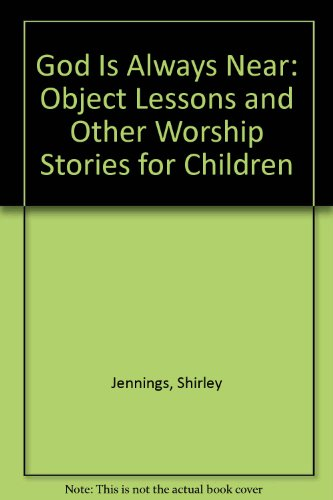 9780895368577: God Is Always Near: Object Lessons and Other Worship Stories for Children